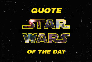 Star Wars Quote of the Day